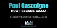 Paul Gascoigne - How I became GAZZA
