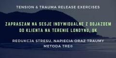 TRE® - Redukcja stresu, napiecia, traumy.