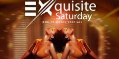 Xquisite Saturday's - End of the Month Special