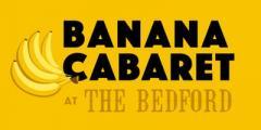 Banana Cabaret 22/11/19