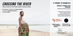 Crossing the River - Photographic Exhibition