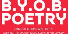 BYOB Poetry - Bring Your Own Bars Poetry - Launch