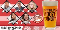 Bottomless Booze Comedy - Dec 6th
