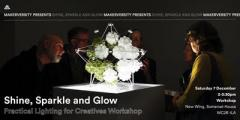 Shine, Sparkle and Glow: Practical Lighting for Creatives Workshop