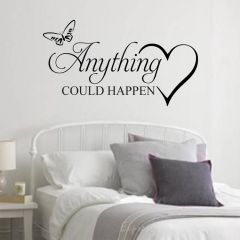 Anything could happen wall decal