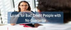 Remarkable Loans for Bad Credit People with No Guarant
