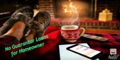 Get Unperturbed and Bespoke No Guarantor Loans for Home