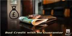 Short term loans for bad credit with no guarantor