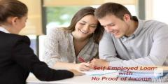 Get Access to Self Employed Loans with No Proof of Inco