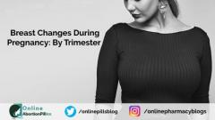 Breast changes during pregnancy By Trimester