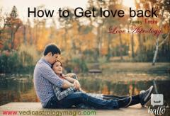 How to Get Back love 3 easy tricks