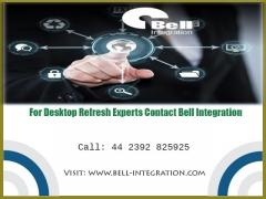 For Desktop Refresh Experts Contact Bell Integration